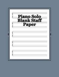 Blank Staff Paper Piano Booktopia Piano Solo Blank Staff Paper 180 Sheets By Paul M