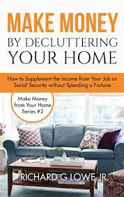 Do Interior Designers Make Money Make Money By Decluttering Your Home How Supplement The