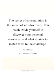 Self Discovery Quotes Unique The Secret Of Concentration Is The Secret Of Selfdiscovery You