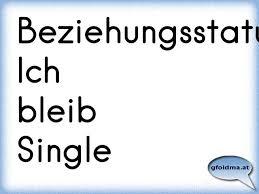 Beziehungsstatus Ich Bleib Single österreichische Sprüche Und