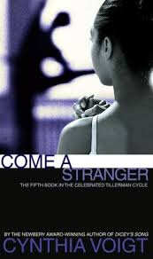 Come a Stranger (Tillerman Cycle, #5) by Cynthia Voigt — Reviews ...