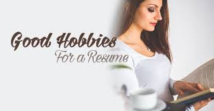 List Of Hobbies And Interests Examples Of Good Hobbies For A Resume That Works Wisestep