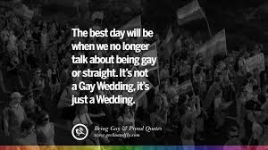 35 Quotes About Gay Pride Pro Lgbt Homophobia And Marriage