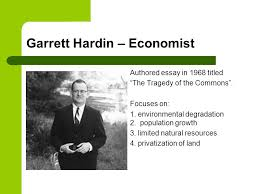 tragedy of the commons garrett hardin ppt video online tragedy of the commons garrett hardin 2 garrett hardin economist