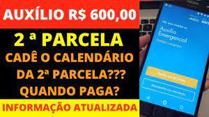 SEGUNDA PARCELA DO AUXÍLIO EMERGENCIAL R$ 600,00 | QUANDO SAI A 2ª PARCELA  DO AUXÍLIO 600 REAIS - YouTube