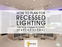 concealed lighting ideas. How To Plan For Recessed Lighting False Ceilings In Homes [Expert Ideas] Concealed Lighting Ideas