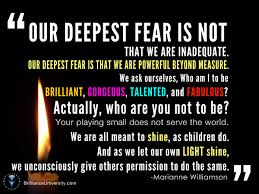 What Is Your Greatest Fear Our Deepest Fear Is Not That We Are Inadquate Quotesvalley 1