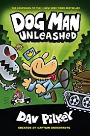 dog man unleashed from the creator of captain underpants dog man 2