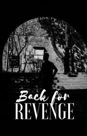 Back for Revenge - adelina - Wattpad