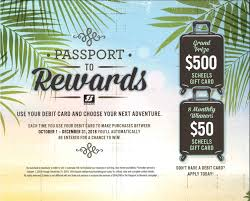 pport to rewards use your debit card and choose your next adventure each time you use you debit card to make purchases between october 1 december 31