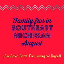 family fun in southeast michigan august 2018