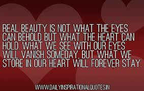 The Real Beauty Quotes Best of Real Beauty Is Not What The Eyes Can Behold But What The Heart Can