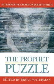 the prophet puzzle interpretive essays on joseph smith essays on the prophet puzzle interpretive essays on joseph smith essays on mormonism series bryan waterman 9781560851219 com books
