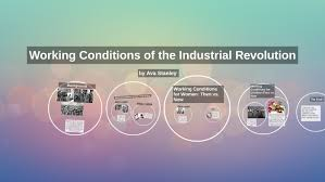 Working Conditions of the Industrial Revolution by Ava Stanley