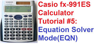 casio fx 991es calculator tutorial 5 equation solver mode eqn you