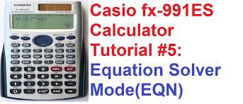 casio fx 991es calculator tutorial 5 equation solver mode eqn