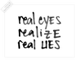 Real Eyes Realize Real Lies Sad Quote « QUOTEZ○CO