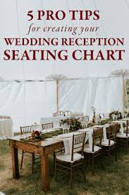 Poster Seating Charts For Wedding Receptions Pro Tips For Creating Your Wedding Reception Seating Chart