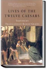 Twelve Caesars The Lives Of Twelve Caesars Gaius Suetonius Tranquillus