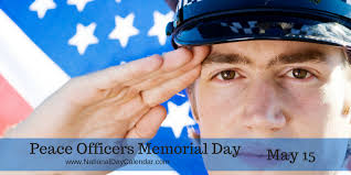 police officer s memorial day. Perfect Day PEACE OFFICERS MEMORIAL DAY U2013 May 15 And Police Officer S Memorial Day A