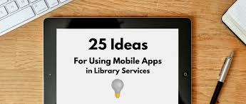 Apps Using 25 Ideas For Using Mobile Apps In Library Services Nicole Hennig