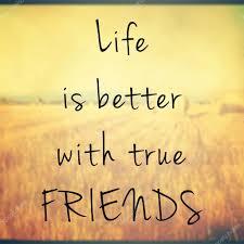 Das Leben Ist Besser Mit Wahren Freunde Zitat Stockfoto Für