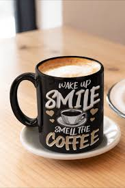 Offer incentives to customers to join and build your mailing list. Wake Up Smile Smell The Coffee Mug By Coteafee Mugs Coffee Smelling