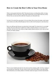 How to create the best coffee in your own home by Twila Jensen - issuu