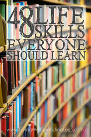 life skills everyone should learn life skills to master 48 life skills you need must know life hacks life skills to master