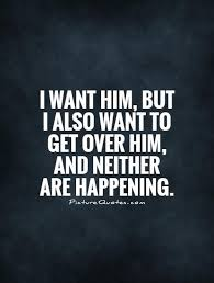Quotes About Getting Over Someone New Get Over Getting Over Him Quotes