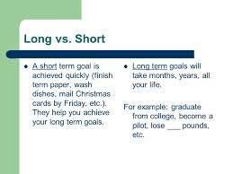 What Are Your Short Term Goals Review Statements Long Term Goals Are Easier To Achieve If