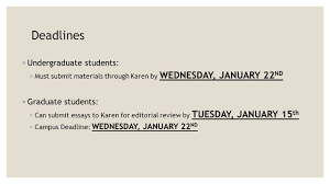 boren awards the application process deadlines ◦ undergraduate  2 deadlines ◦ undergraduate students ◦ must submit materials through karen by wednesday 22 nd ◦ graduate students ◦ can submit essays to