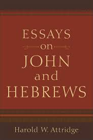 essays on john and hebrews baker publishing group essays on john and hebrews