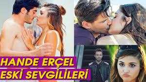 HANDE ERÇEL ESKİ SEVGİLİLERİ Hande Erçel Aşk Hayatı - YouTube