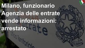 Milano, funzionario Agenzia delle entrate vende informazioni: arrestato