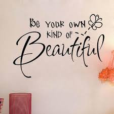 Quote For Girls Beauty Best of Sell On Ebay Be Your Own Kind Of Beautiful Beauty Girl Quotes