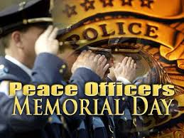 police officer s memorial day.  Day Today Is National Peace Officers Memorial Day And The Week Containing That  Day Has Been Police Week Since President John F Kennedy Signed It  Inside Officer S Day T