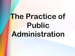 the evolution and practices of public administration