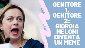 Genitore 1, Genitore 2: Giorgia Meloni diventa, ancora una ...