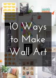 10 ways to make wall art on pictures into wall art with 10 ways to make wall art the crafted life