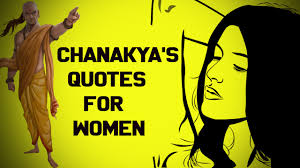 Chanakya Niti For Women Chanakyas Quotes For Women Roaring