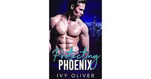 Protecting Phoenix by Ivy Oliver