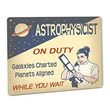 Shopforallyou Vintage Decor Wall Signs Astrophysicist On Duty Sign Female Observatory Telescope Star Chart Astronomy