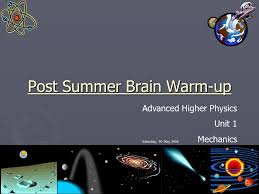 18 advanced higher physics unit 1 mechanics saay 20 may 2006 post summer brain warm up