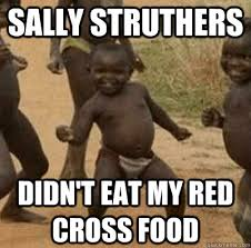 sally struthers didn't eat my red cross food - Third World Success ... via Relatably.com