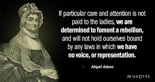 Abigail Adams Quotes New Abigail Adams Quote If Particular Care And Attention Is Not Paid To