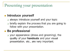 how to make a good presentation ppt video online introduce yourself always introduce yourself and your topic briefly explain the process that you are going to follow your presentation