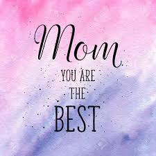 Mom You Are The Best Quotes