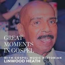 Great Moments In Gospel w/ Linwood Heath | Week of December 2, 2019 (Myrna  Summers) - Gospel Highway Eleven | WNAP 1110-AM | Philadelphia, PA