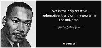 Martin Luther King Jr Quotes About Love Awesome Martin Luther King Jr Quote Love Is The Only Creative Redemptive